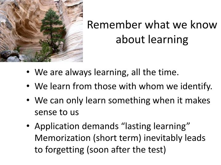 Remember what we know about learning