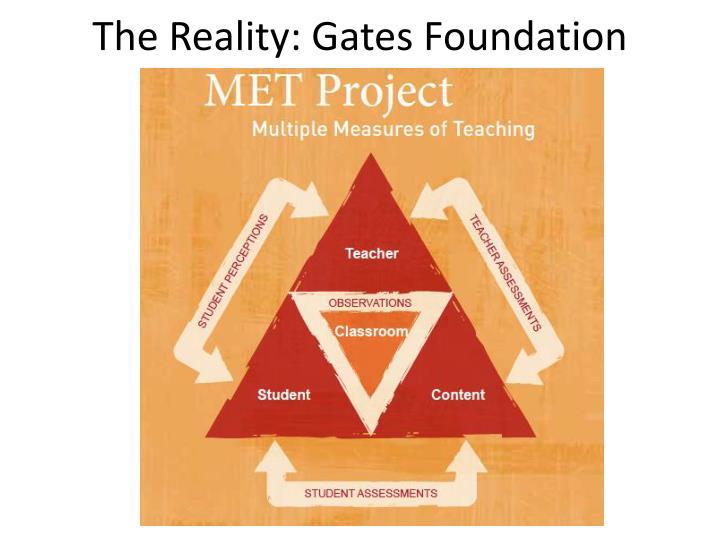 The Reality: Gates Foundation