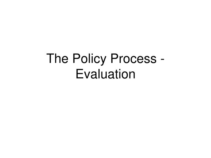 the policy process evaluation n.