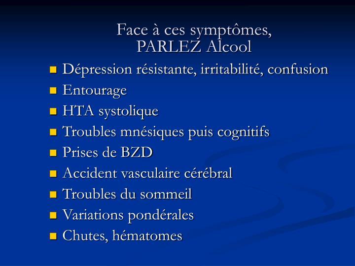 Face à ces symptômes,