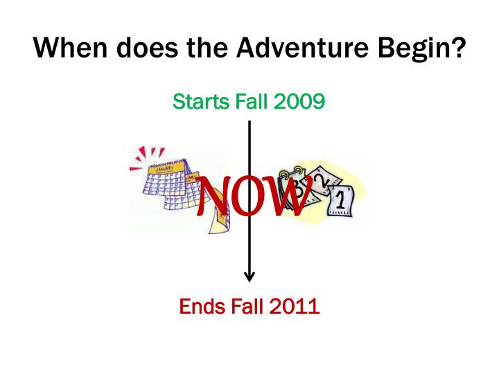 When does the Adventure Begin?