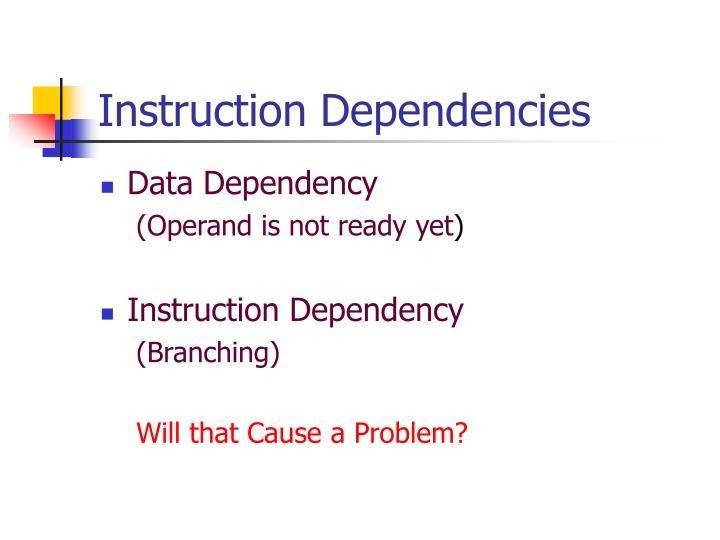 Instruction Dependencies