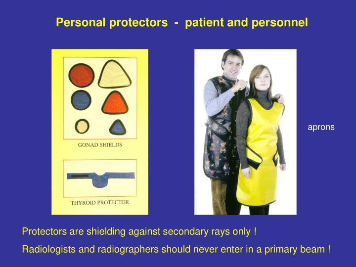 Personal protectors  -  patient and personnel