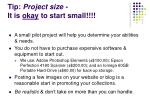 tip project size it is okay to start small