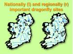 nationally l and regionally r important dragonfly sites