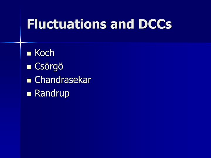 Fluctuations and DCCs