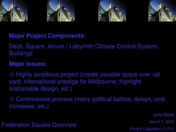 Major Project Components: