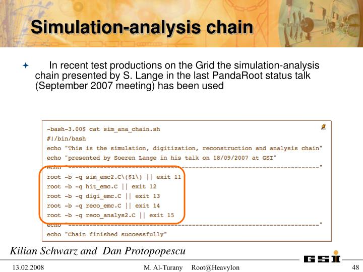 In recent test productions on the Grid the simulation-analysis chain presented by S. Lange in the last PandaRoot status talk (September 2007 meeting) has been used
