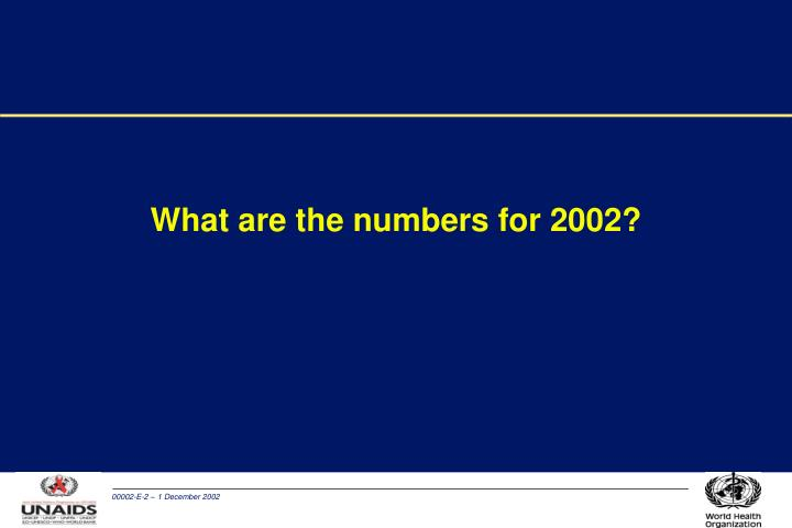 What are the numbers for 2002
