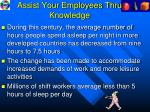 assist your employees thru knowledge
