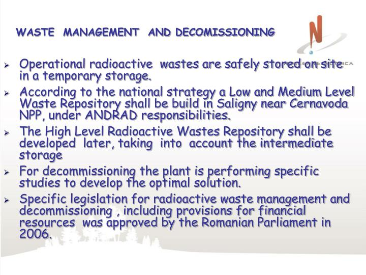 WASTE  MANAGEMENT  AND DECOMISSIONING