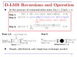 d lms recursions and operation