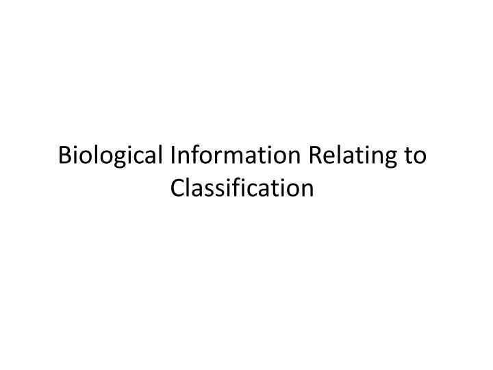 Biological Information Relating to Classification