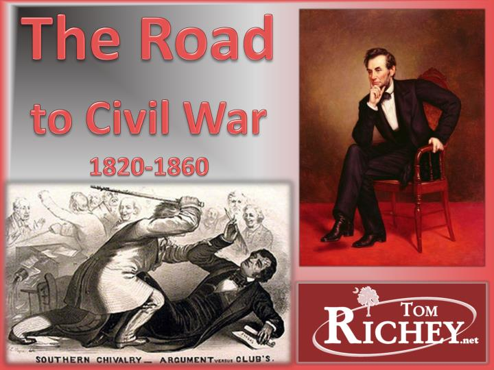 the road to civil war Get ready for a civil war road trip along these 5 historic routes the old carolina road: route 15 the carolina road was one of the main.
