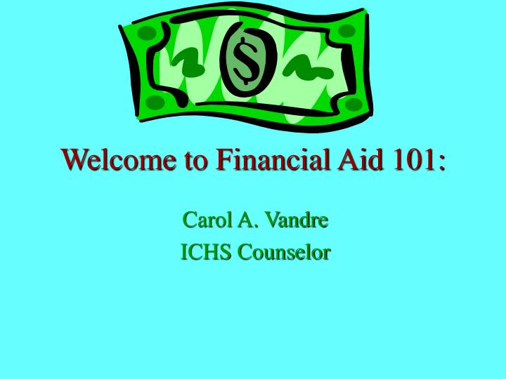 welcome to financial aid 101 n.