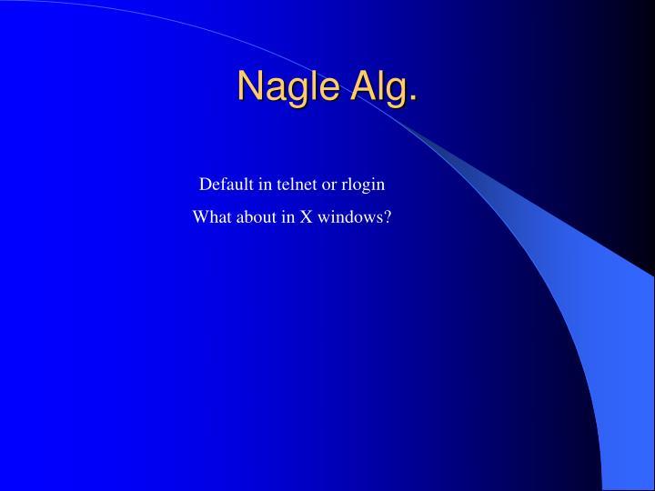 Nagle Alg.
