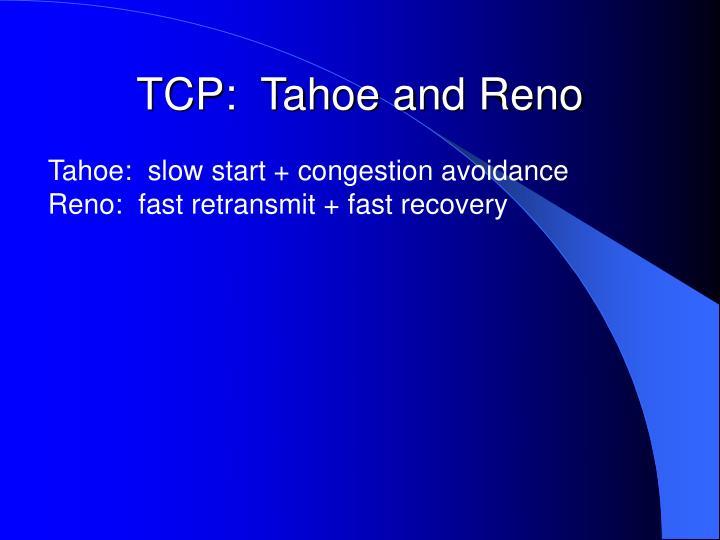 TCP:  Tahoe and Reno