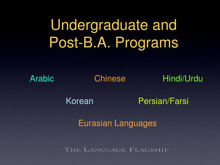 Undergraduate and post b a programs