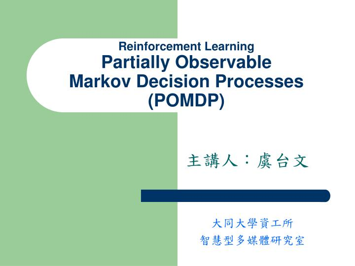 reinforcement learning partially observable markov decision processes pomdp n.