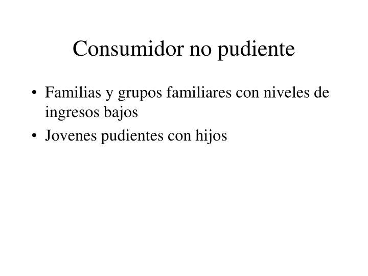 Consumidor no pudiente