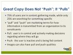 great copy does not push it pulls