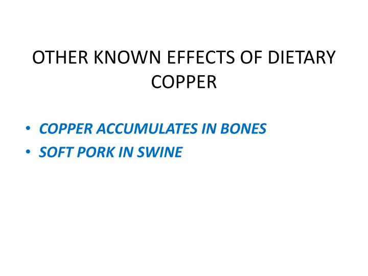 OTHER KNOWN EFFECTS OF DIETARY COPPER