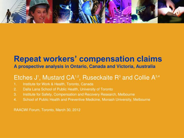 repeat workers compensation claims a prospective analysis in ontario canada and victoria australia