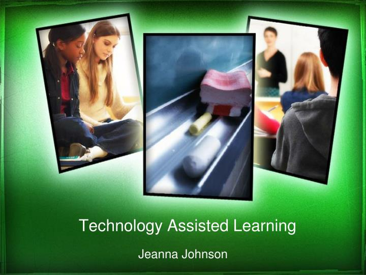 technology assisted learning n.