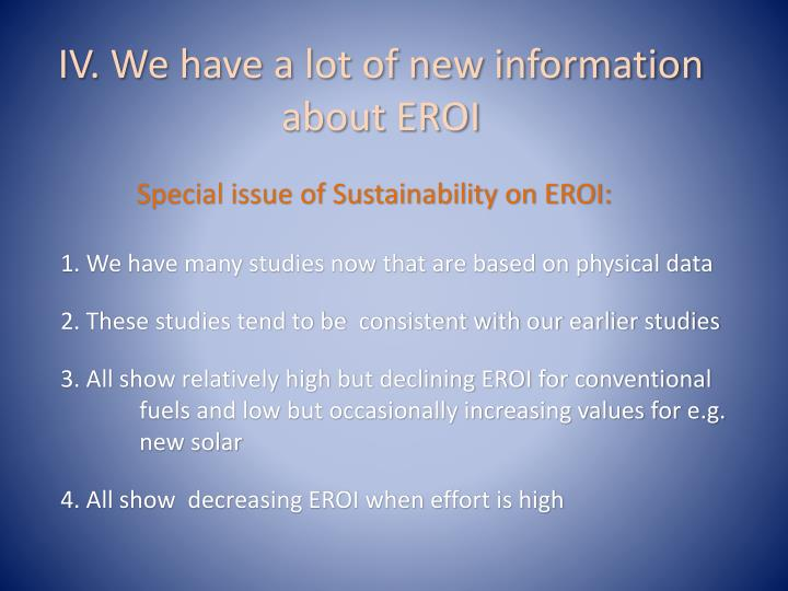 IV. We have a lot of new information about EROI