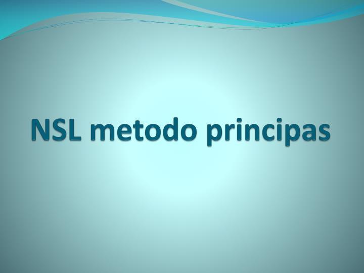 NSL metodo principas