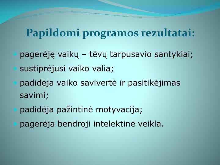 Papildomi programos rezultatai:
