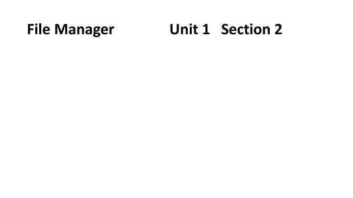 file manager unit 1 section 2 n.