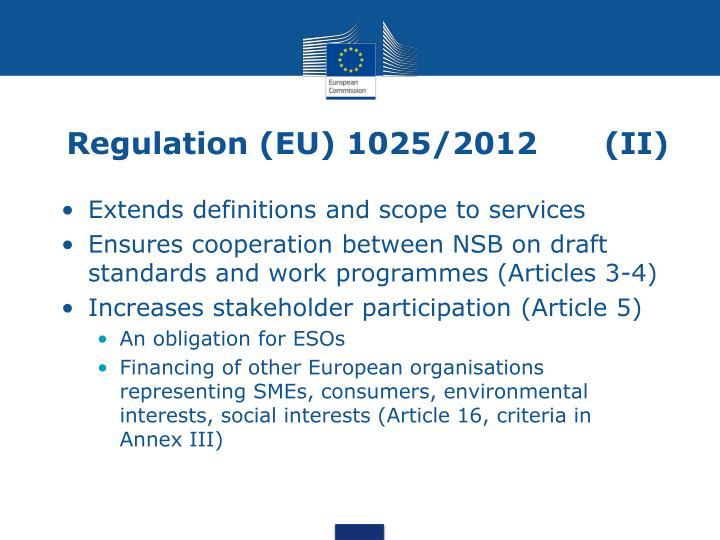 Regulation (EU) 1025/2012      (II)