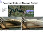 reservoir sediment release control