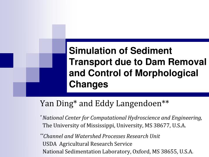 simulation of sediment transport due to dam removal and control of morphological changes n.