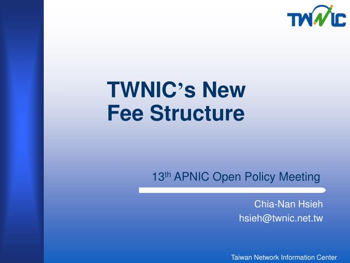 twnic s new fee structure n.