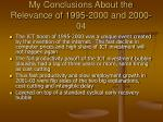 my conclusions about the relevance of 1995 2000 and 2000 04
