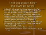 third explanation delay and intangible capital