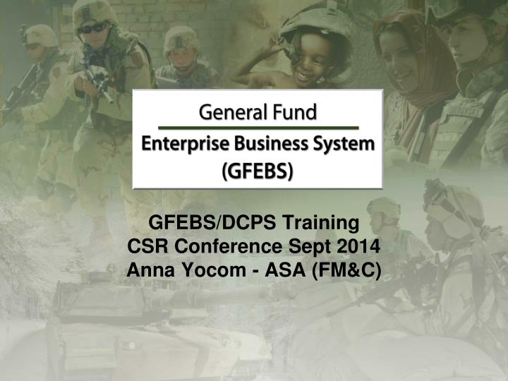 gfebs dcps training csr conference sept 2014 anna yocom asa fm c n.