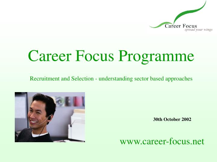 Career focus programme recruitment and selection understanding sector based approaches
