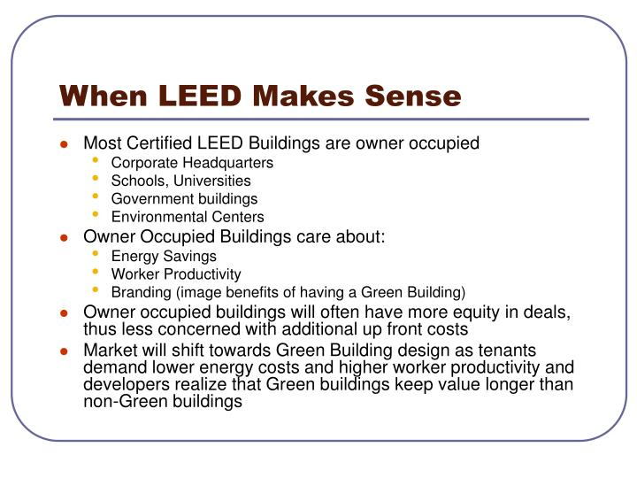 Ppt cost benefit analysis of leed green building design for Benefits of leed