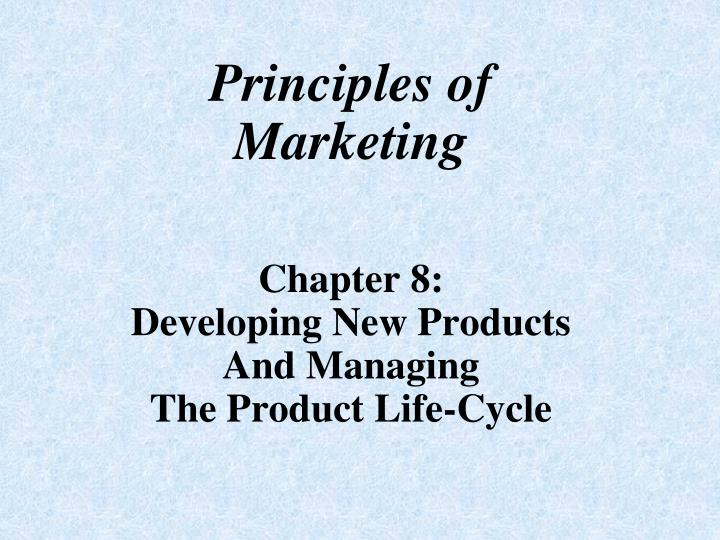 principles of marketing chapter 8 developing new products and managing the product life cycle n.