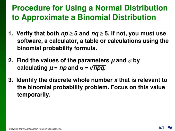 Procedure for Using a Normal Distribution  to Approximate a Binomial Distribution