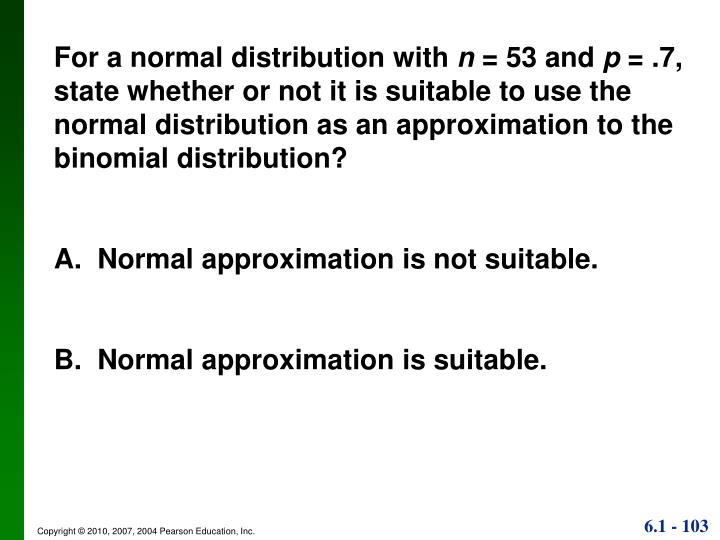 For a normal distribution with