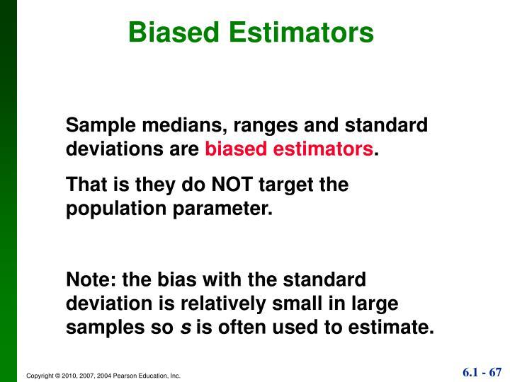 Biased Estimators