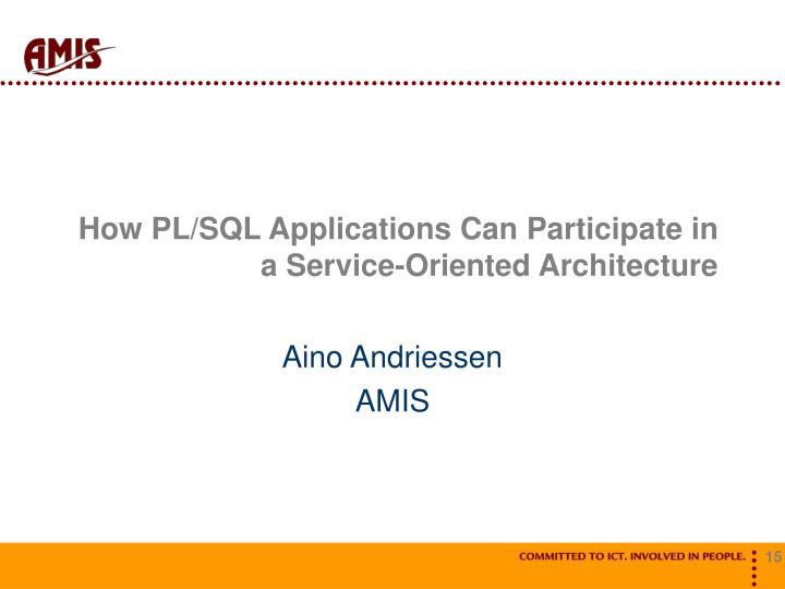 How PL/SQL Applications Can Participate in a Service-Oriented Architecture