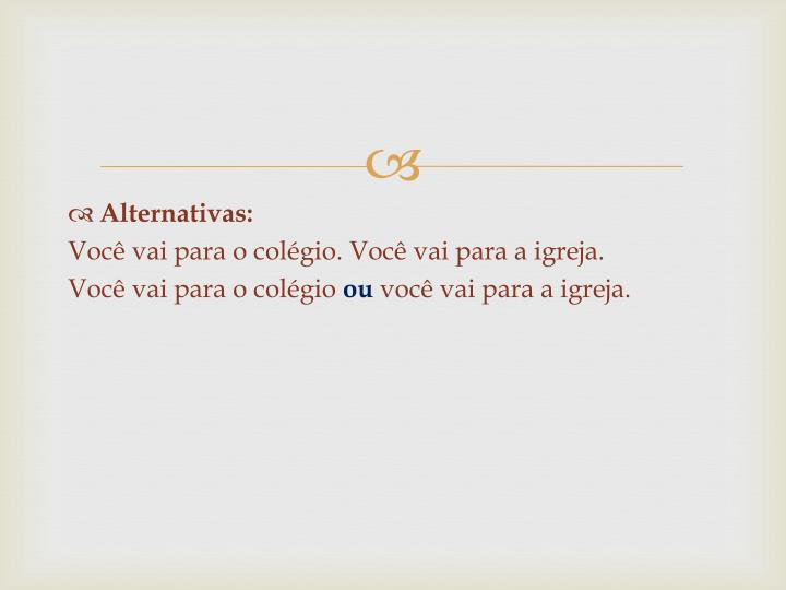 Alternativas: