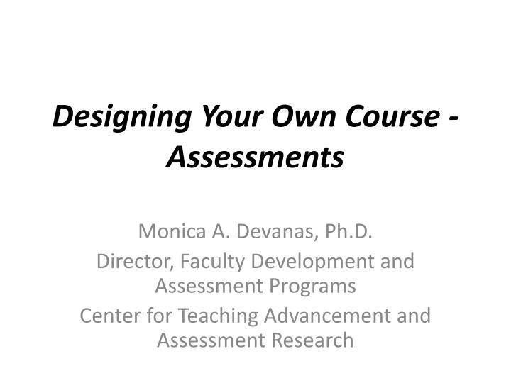 designing your own course assessments