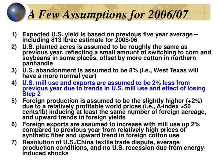 A Few Assumptions for 2006/07