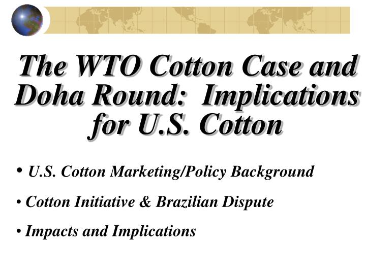 The wto cotton case and doha round implications for u s cotton1